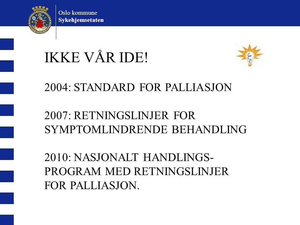 IKKE VÅR IDE! 2004: STANDARD FOR PALLIASJON