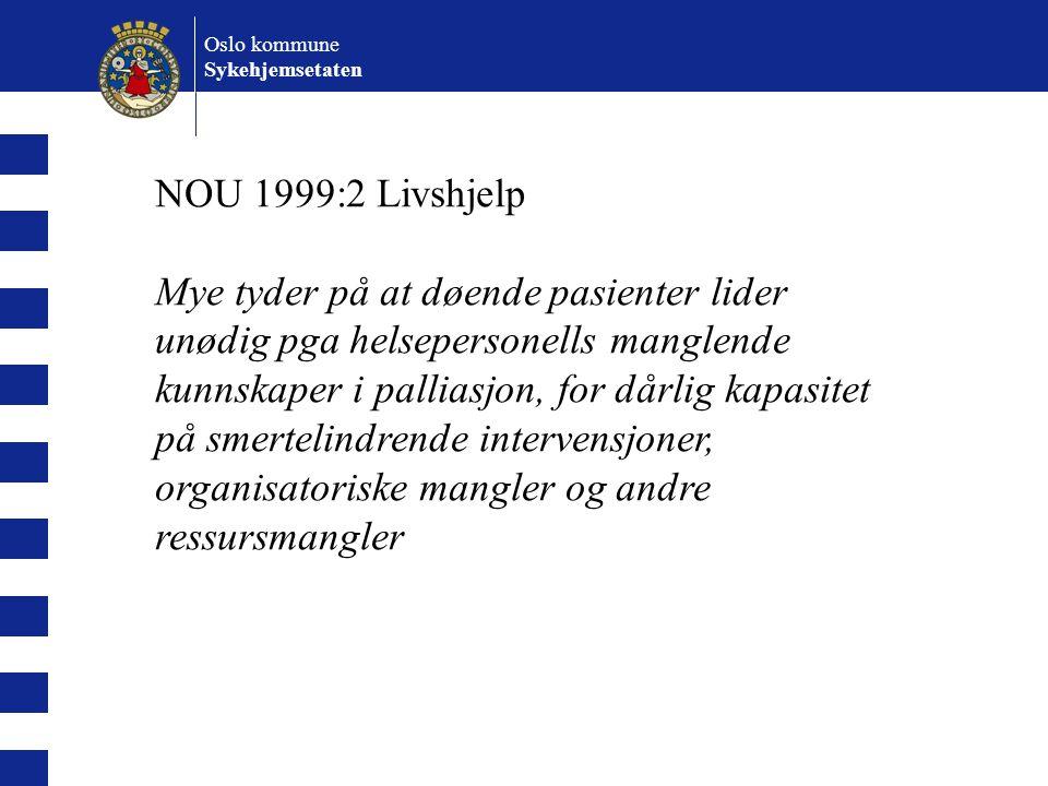 Oslo kommune Sykehjemsetaten. NOU 1999:2 Livshjelp.