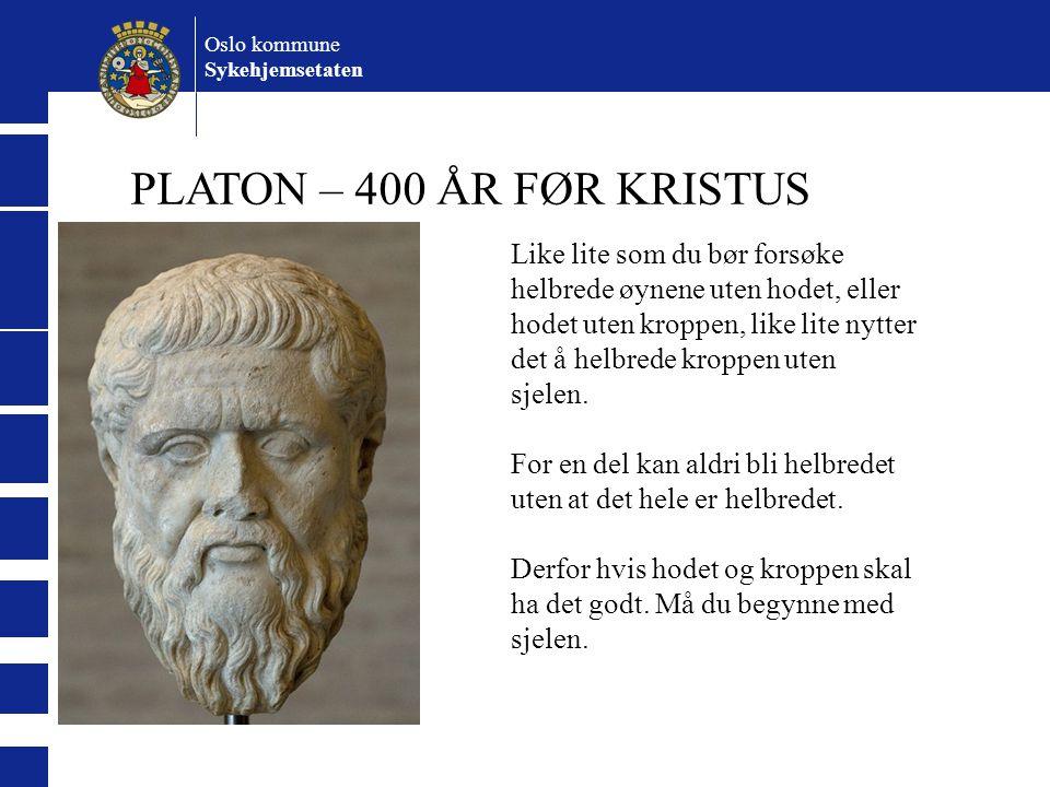Oslo kommune Sykehjemsetaten. PLATON – 400 ÅR FØR KRISTUS.
