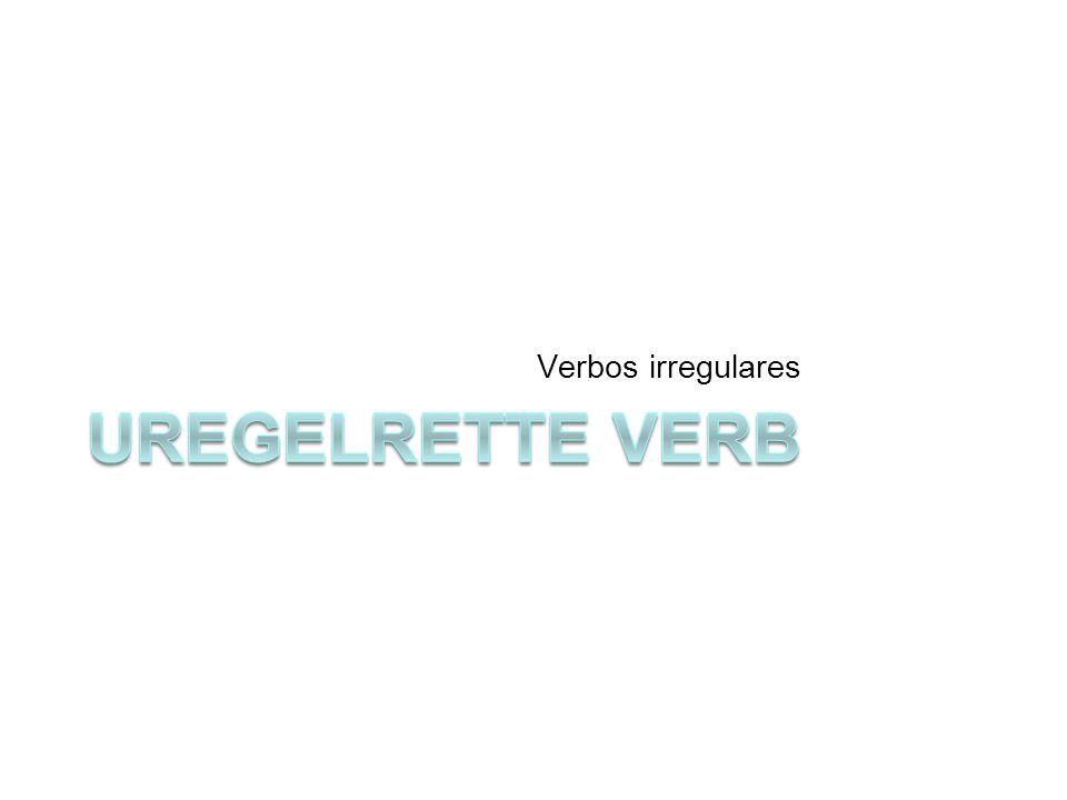 Verbos irregulares Uregelrette verb