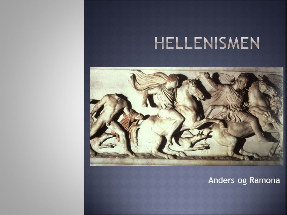 Hellenismen Anders og Ramona