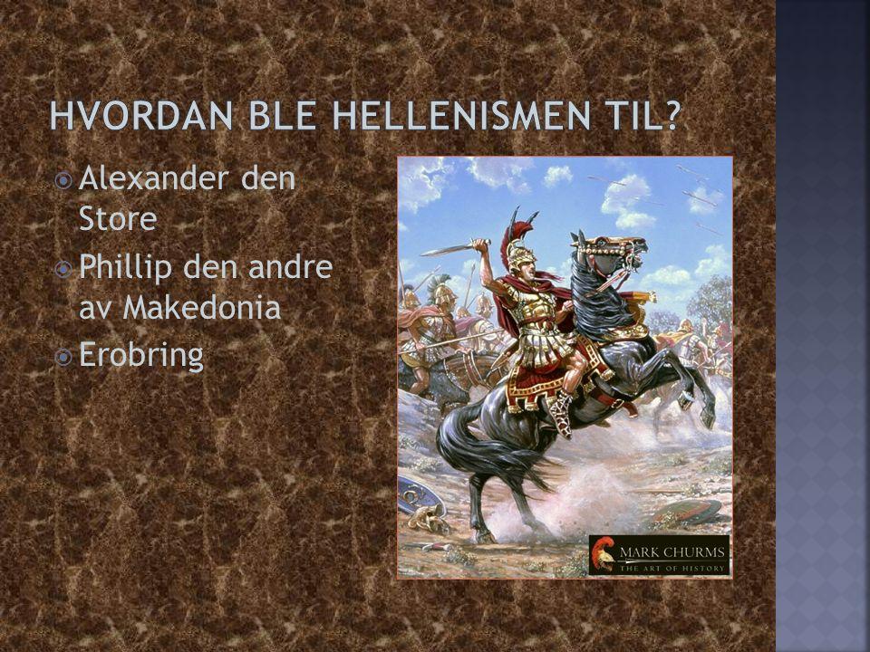 Hvordan ble Hellenismen til