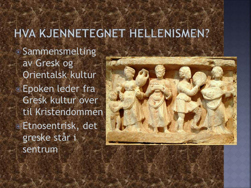 Hva kjennetegnet Hellenismen