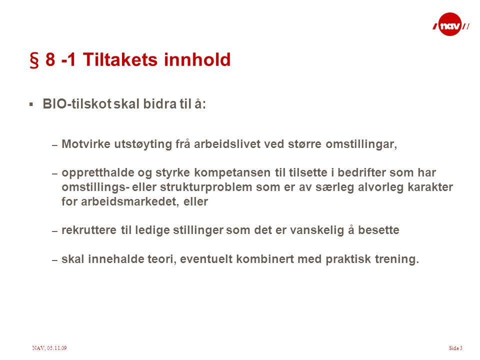 § 8 -1 Tiltakets innhold BIO-tilskot skal bidra til å: