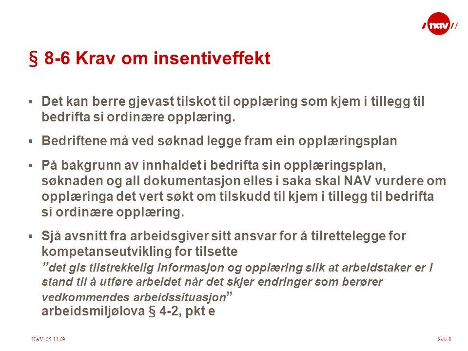 § 8-6 Krav om insentiveffekt