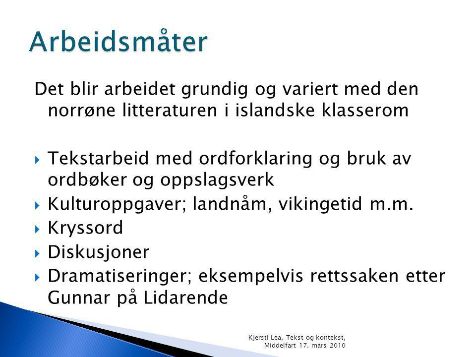 Arbeidsmåter Det blir arbeidet grundig og variert med den norrøne litteraturen i islandske klasserom.