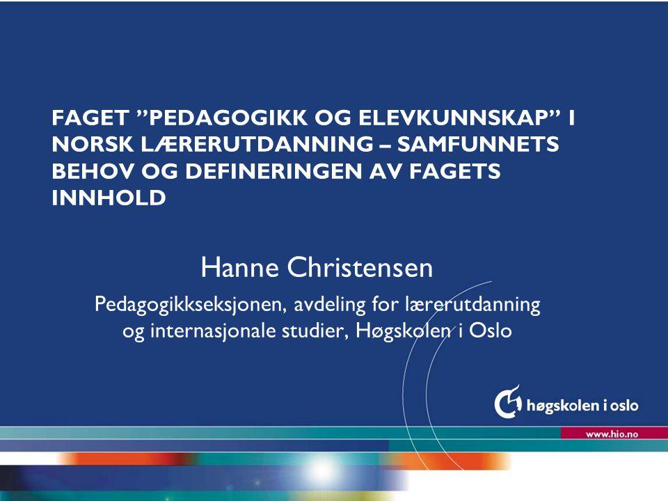 Faget Pedagogikk og elevkunnskap i norsk lærerutdanning – samfunnets behov og defineringen av fagets innhold