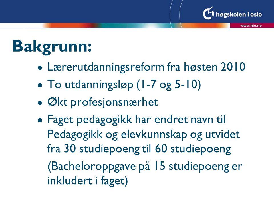 Bakgrunn: Lærerutdanningsreform fra høsten 2010