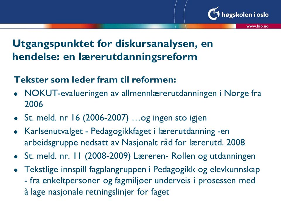 Utgangspunktet for diskursanalysen, en hendelse: en lærerutdanningsreform