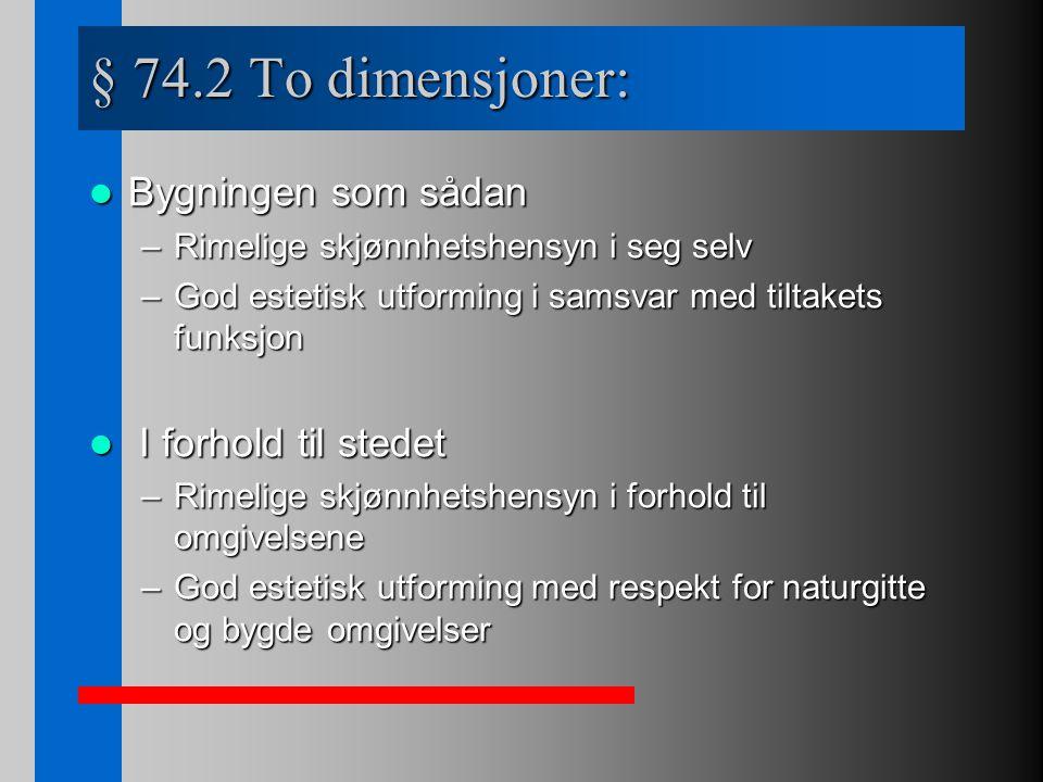 § 74.2 To dimensjoner: Bygningen som sådan I forhold til stedet