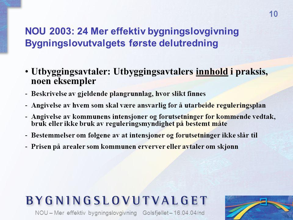 10 NOU 2003: 24 Mer effektiv bygningslovgivning Bygningslovutvalgets første delutredning.