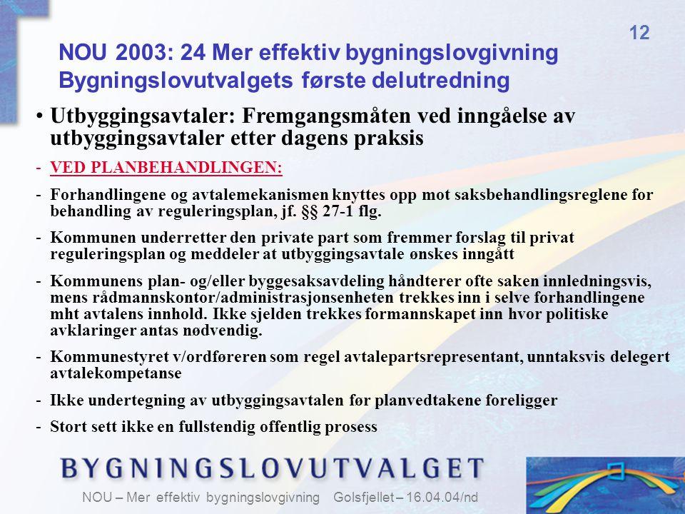 12 NOU 2003: 24 Mer effektiv bygningslovgivning Bygningslovutvalgets første delutredning.