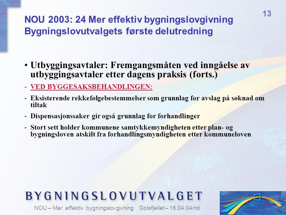 13 NOU 2003: 24 Mer effektiv bygningslovgivning Bygningslovutvalgets første delutredning.