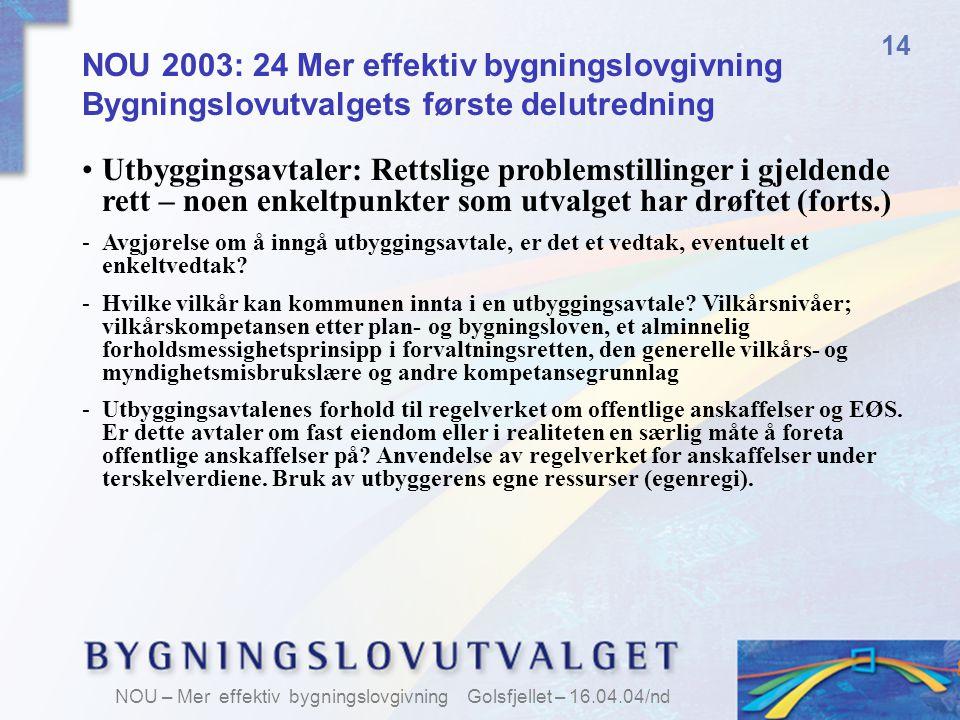 14 NOU 2003: 24 Mer effektiv bygningslovgivning Bygningslovutvalgets første delutredning.