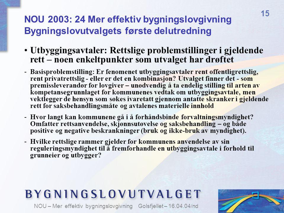 15 NOU 2003: 24 Mer effektiv bygningslovgivning Bygningslovutvalgets første delutredning.