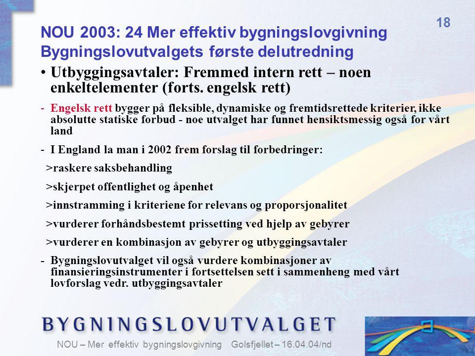 18 NOU 2003: 24 Mer effektiv bygningslovgivning Bygningslovutvalgets første delutredning.