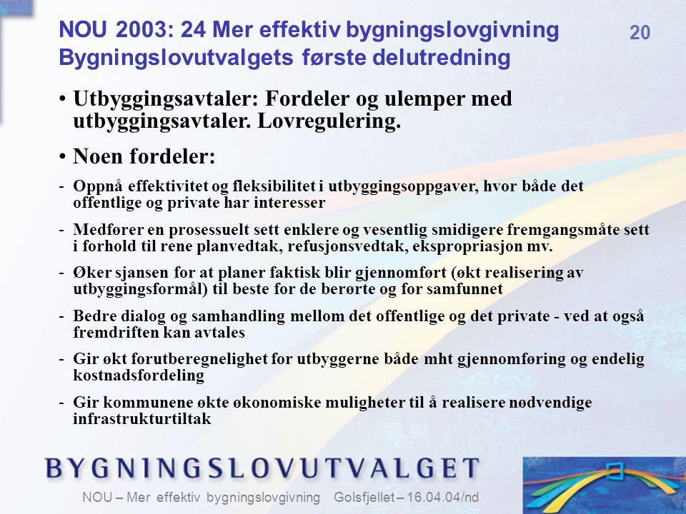 NOU 2003: 24 Mer effektiv bygningslovgivning Bygningslovutvalgets første delutredning