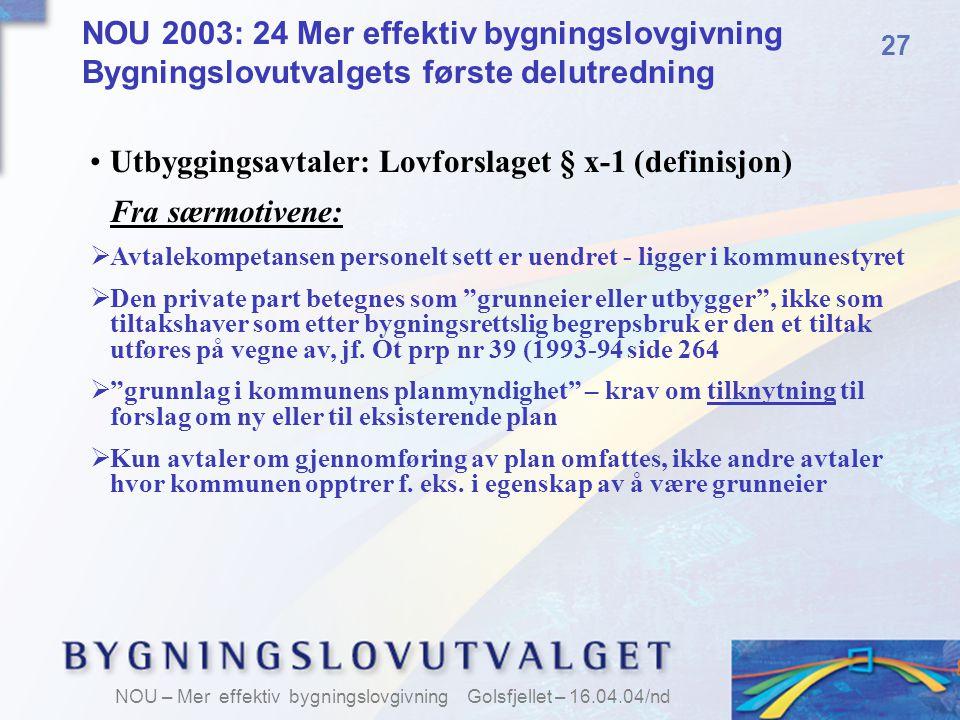 Utbyggingsavtaler: Lovforslaget § x-1 (definisjon) Fra særmotivene: