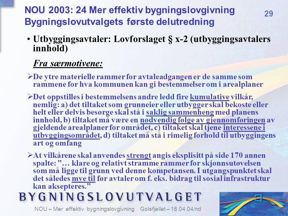 Utbyggingsavtaler: Lovforslaget § x-2 (utbyggingsavtalers innhold)