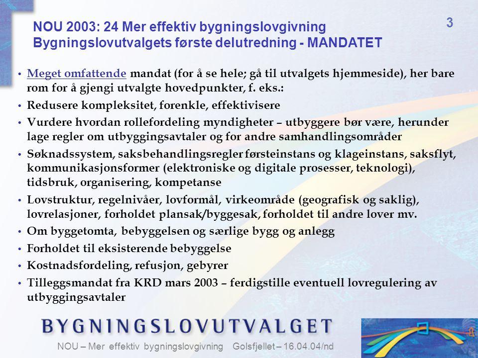 3 NOU 2003: 24 Mer effektiv bygningslovgivning Bygningslovutvalgets første delutredning - MANDATET.