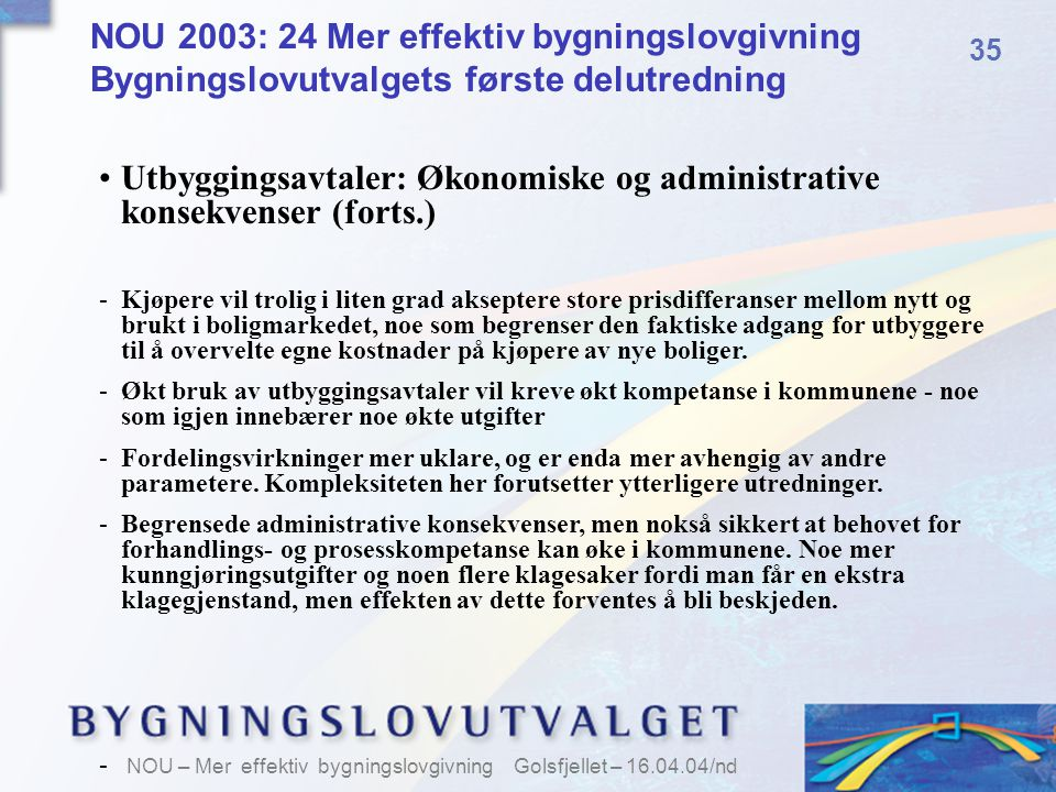 Utbyggingsavtaler: Økonomiske og administrative konsekvenser (forts.)