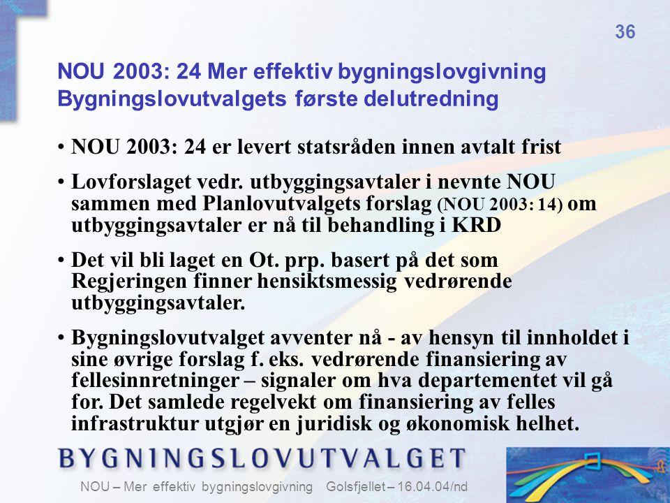 NOU 2003: 24 er levert statsråden innen avtalt frist