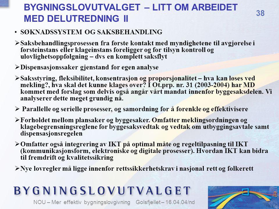 BYGNINGSLOVUTVALGET – LITT OM ARBEIDET MED DELUTREDNING II