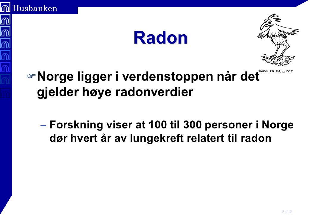 Radon Norge ligger i verdenstoppen når det gjelder høye radonverdier
