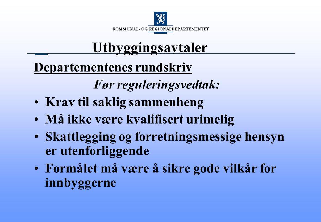 Utbyggingsavtaler Departementenes rundskriv Før reguleringsvedtak: