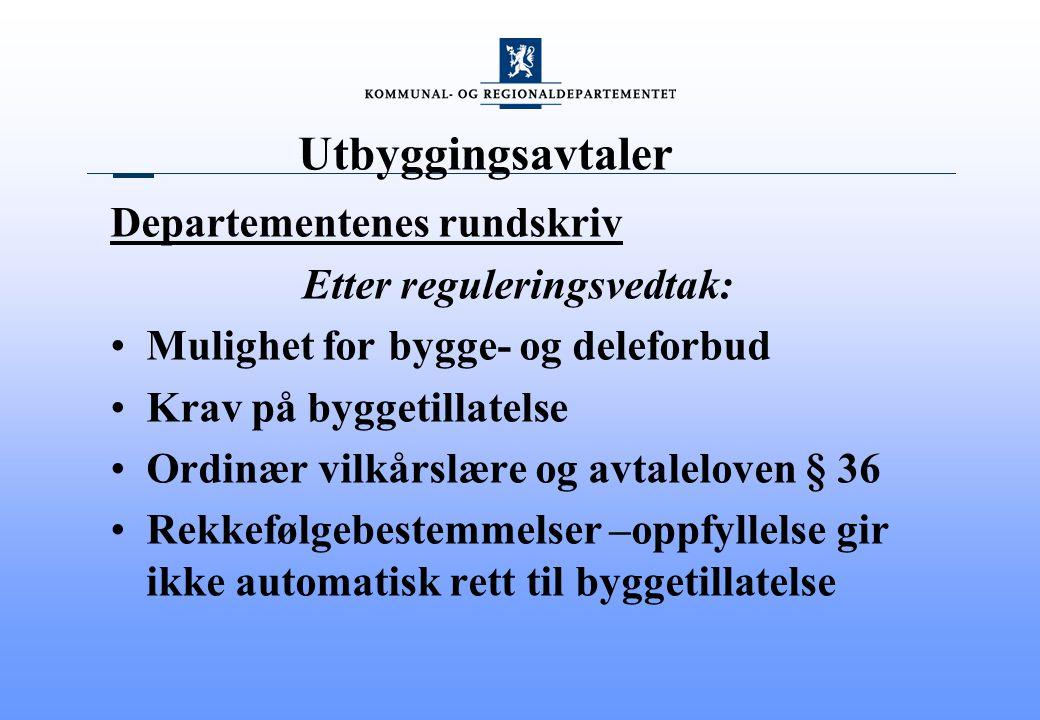 Utbyggingsavtaler Departementenes rundskriv Etter reguleringsvedtak: