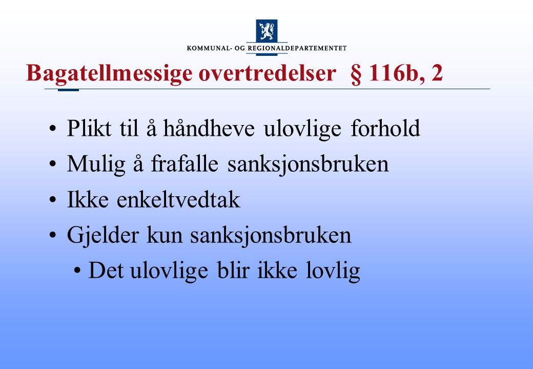 Bagatellmessige overtredelser § 116b, 2