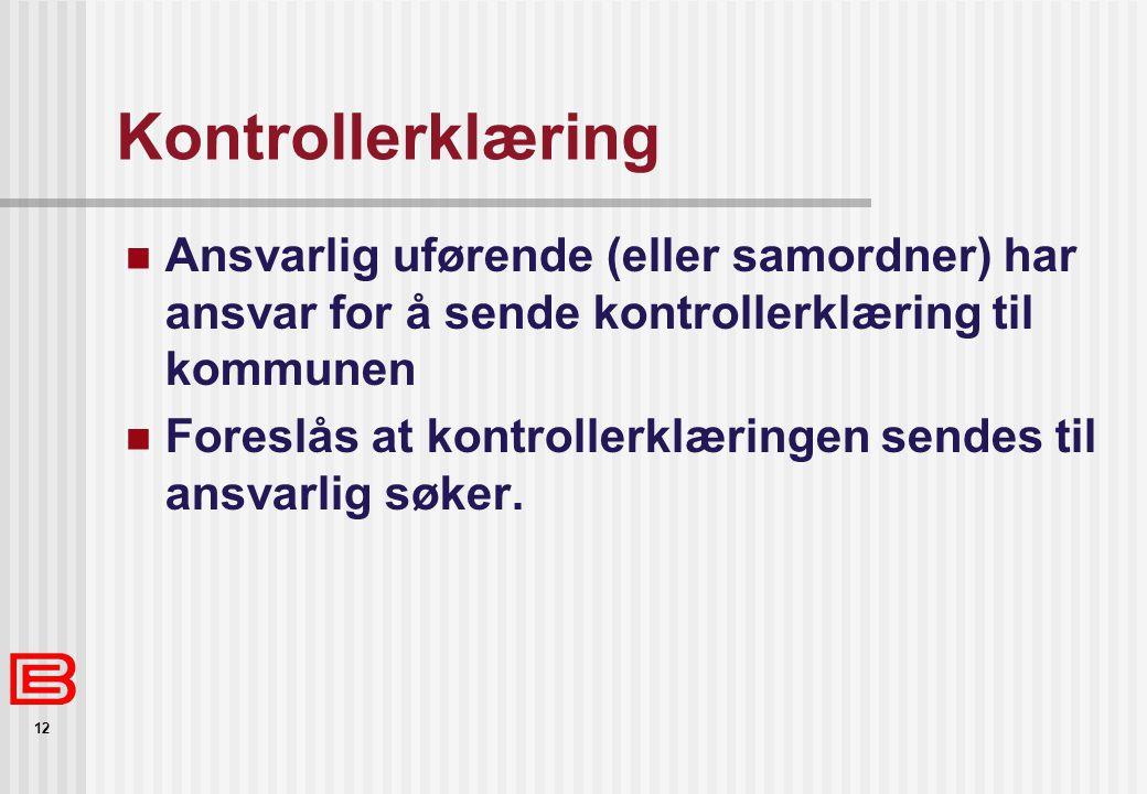 Kontrollerklæring Ansvarlig uførende (eller samordner) har ansvar for å sende kontrollerklæring til kommunen.