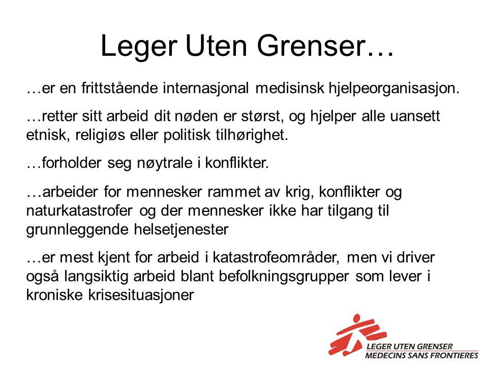 Leger Uten Grenser… …er en frittstående internasjonal medisinsk hjelpeorganisasjon.