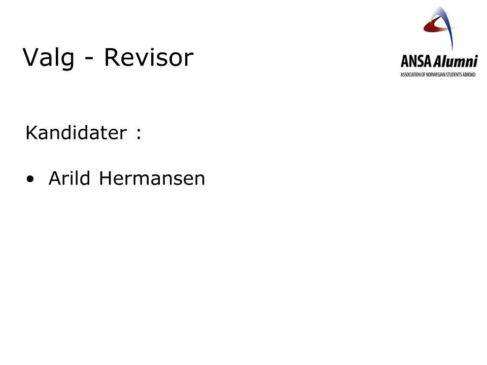 Valg - Revisor Kandidater : Arild Hermansen Velkommen.