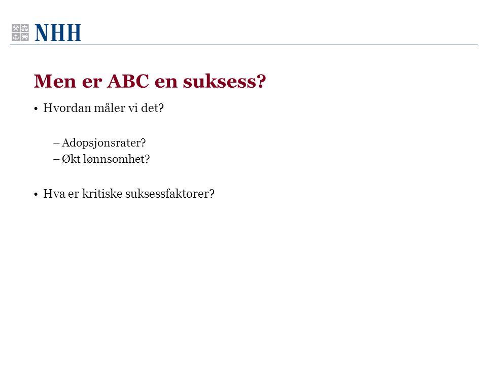 Men er ABC en suksess Hvordan måler vi det
