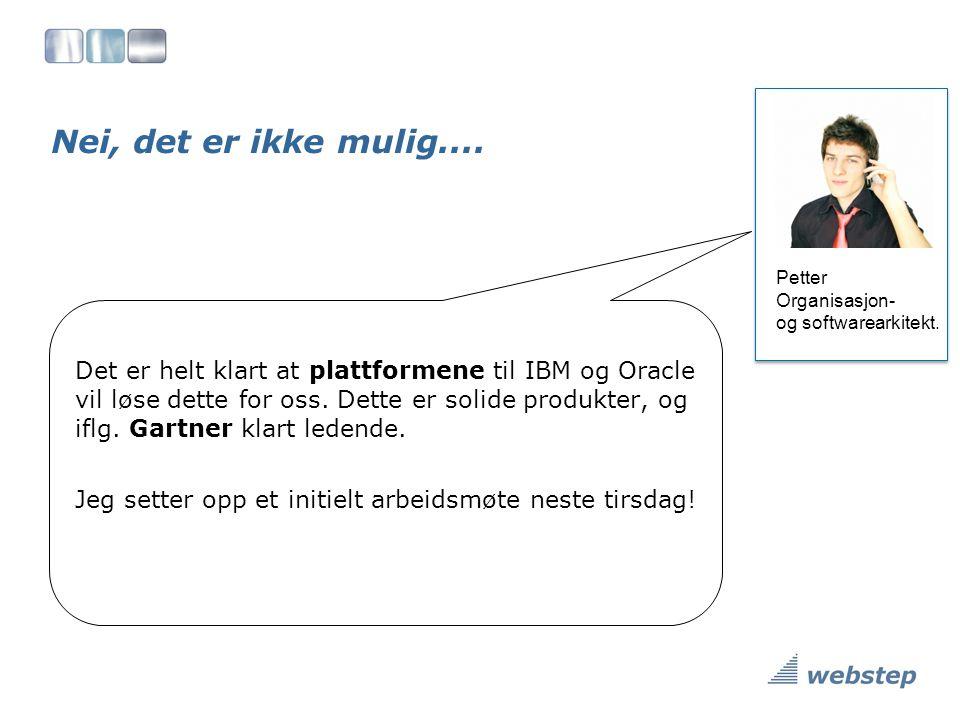Nei, det er ikke mulig.... Petter. Organisasjon- og softwarearkitekt.