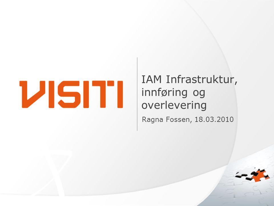 IAM Infrastruktur, innføring og overlevering