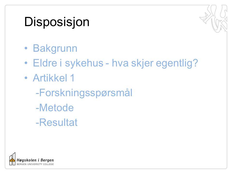 Disposisjon Bakgrunn Eldre i sykehus - hva skjer egentlig Artikkel 1