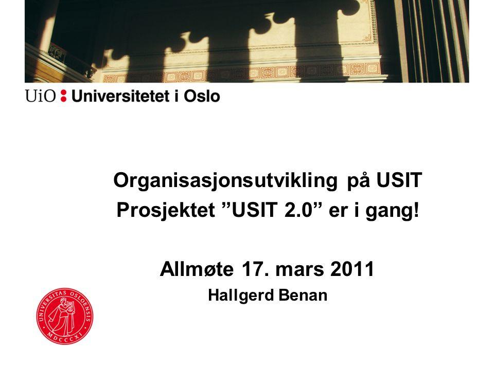Organisasjonsutvikling på USIT Prosjektet USIT 2.0 er i gang!