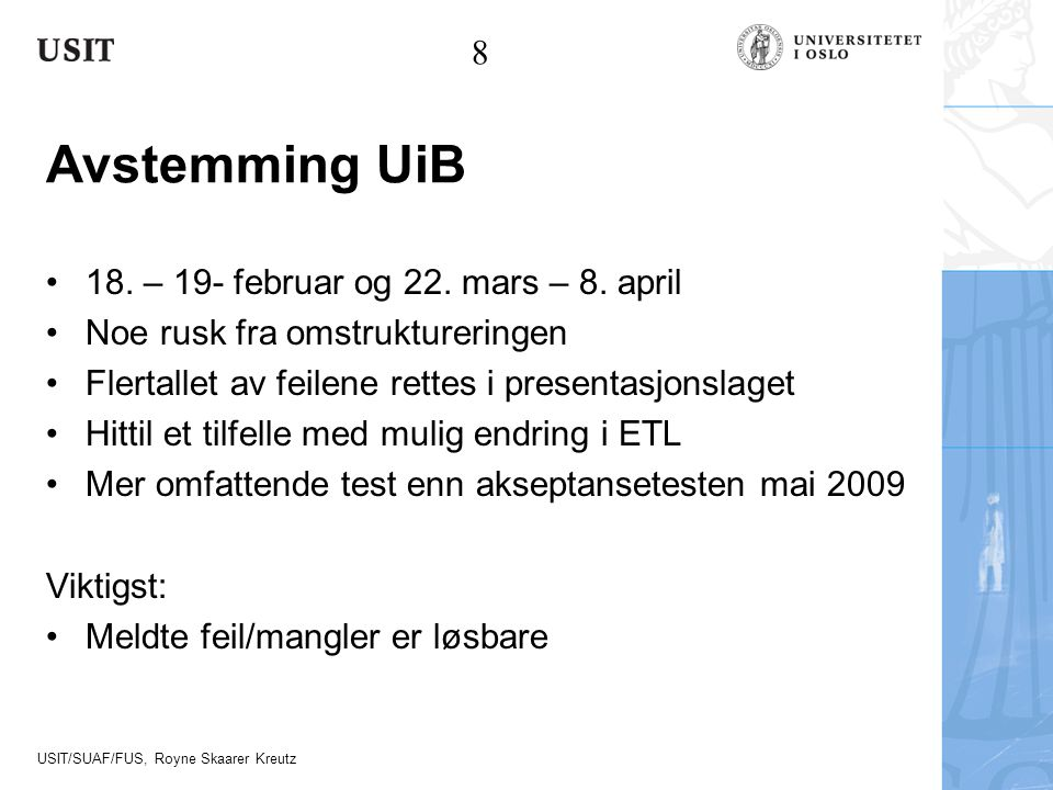 Avstemming UiB 8 18. – 19- februar og 22. mars – 8. april