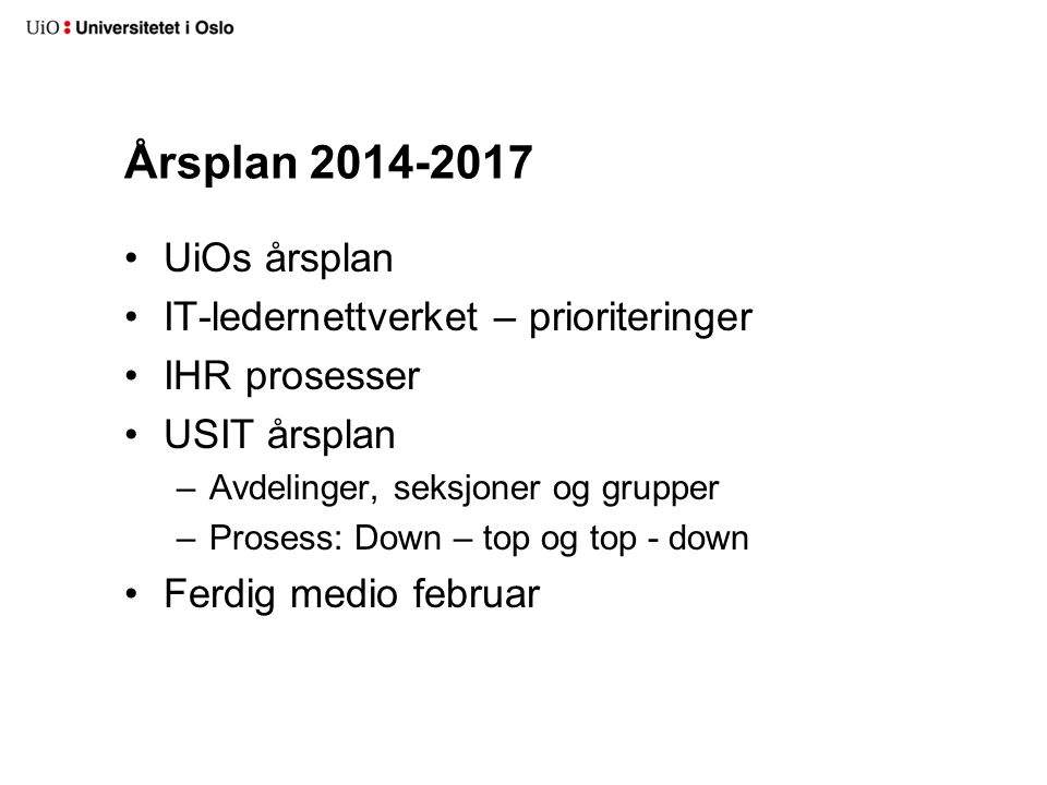 Årsplan 2014-2017 UiOs årsplan IT-ledernettverket – prioriteringer