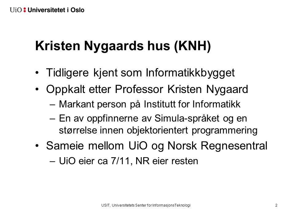 Kristen Nygaards hus (KNH)