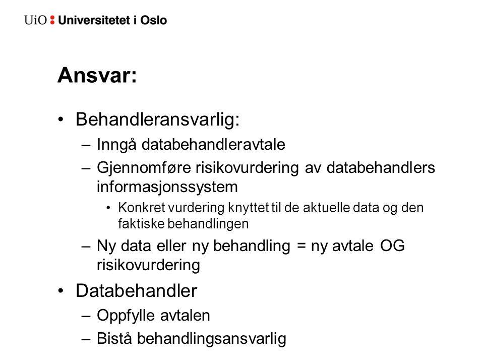 Ansvar: Behandleransvarlig: Databehandler Inngå databehandleravtale