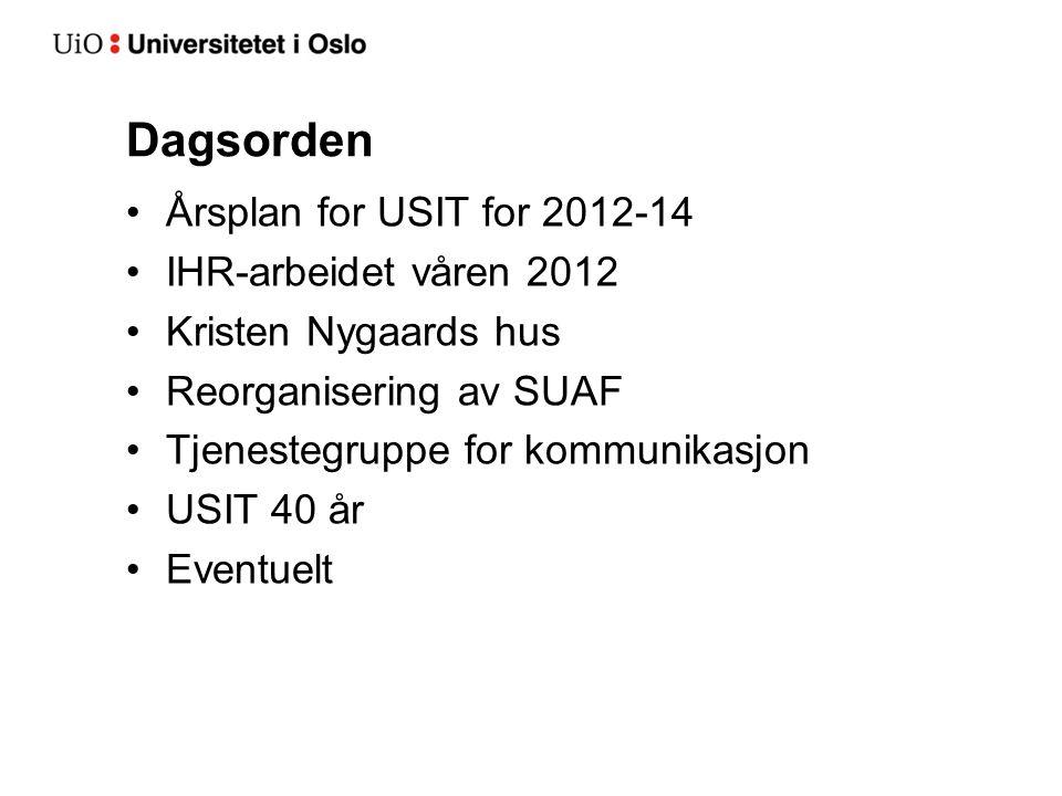 Dagsorden Årsplan for USIT for 2012-14 IHR-arbeidet våren 2012