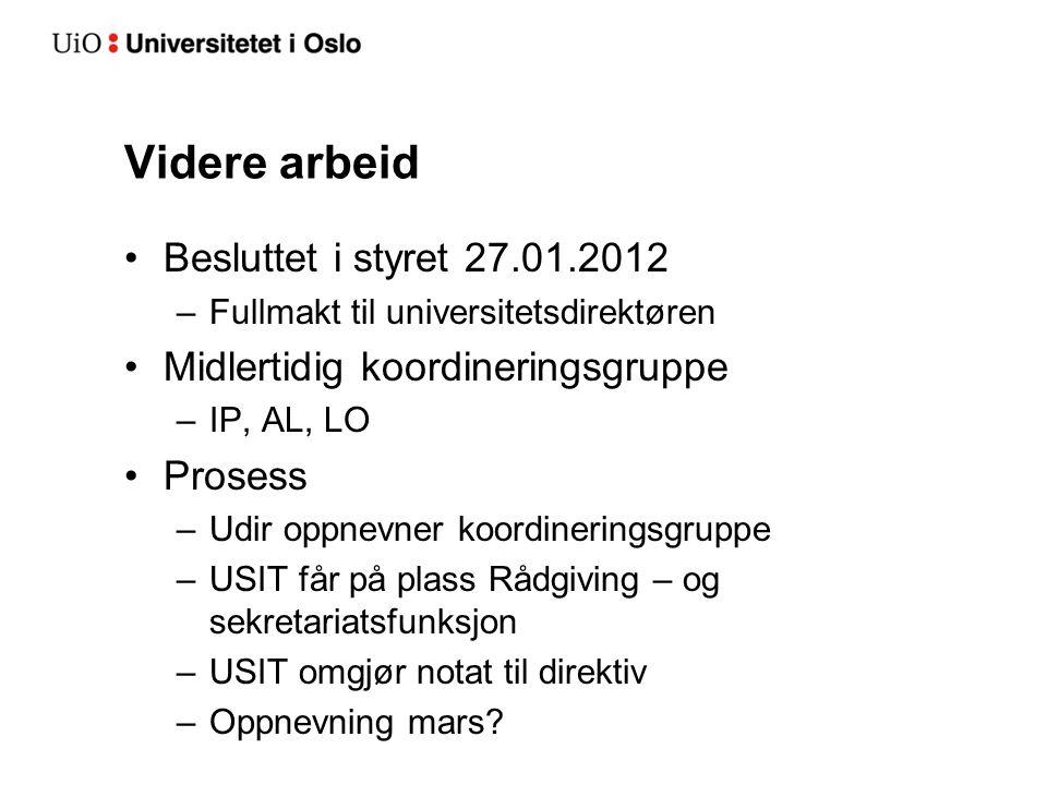 Videre arbeid Besluttet i styret 27.01.2012