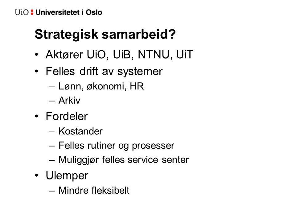 Strategisk samarbeid Aktører UiO, UiB, NTNU, UiT