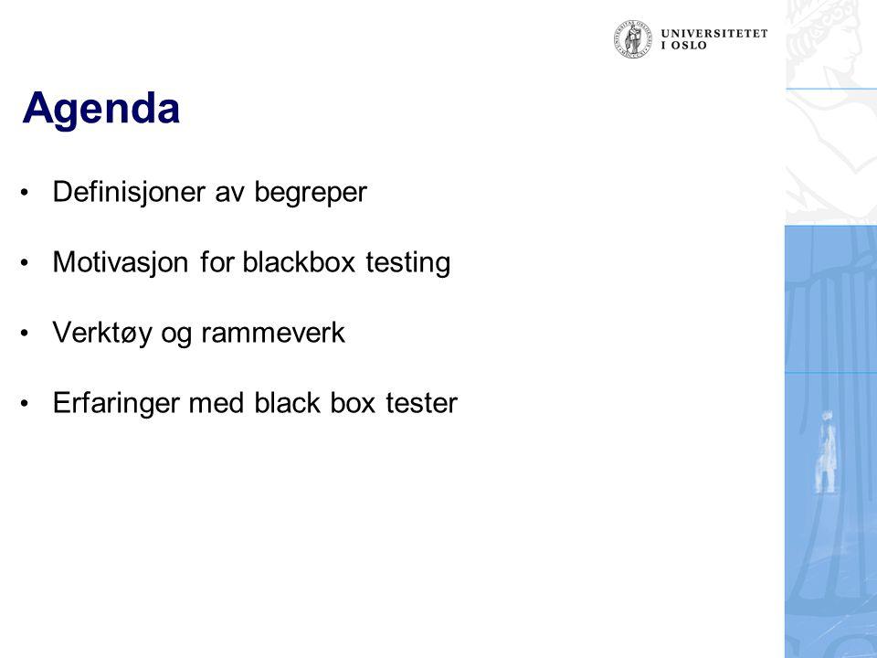 Agenda Definisjoner av begreper Motivasjon for blackbox testing