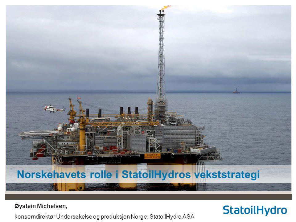 Norskehavets rolle i StatoilHydros vekststrategi