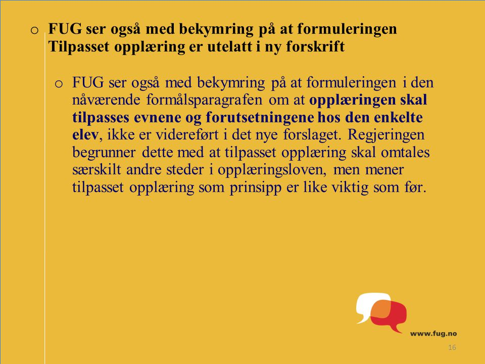 FUG ser også med bekymring på at formuleringen Tilpasset opplæring er utelatt i ny forskrift