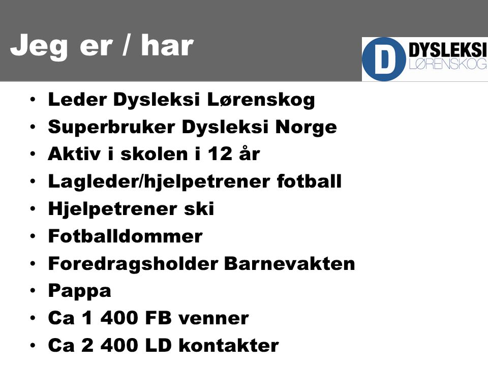 Jeg er / har Leder Dysleksi Lørenskog Superbruker Dysleksi Norge